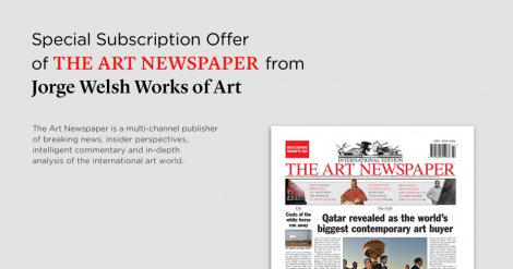 Special Subscription offer of The Art Newspaper from Jorge Welsh Works of Art